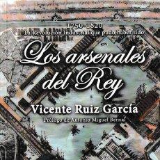 Libros: LOS ARSENALES DEL REY (V. RUIZ GARCÍA) GLYPHOS 2017. Lote 143541334