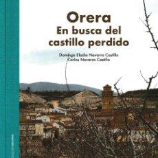 Libros: ORERA. EN BUSCA DEL CASTILLO PERDIDO (D. NAVARRO / C. NAVARRO) I.F.C. 2018. Lote 144163614