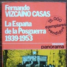 Libros: LA ESPAÑA DE LA POSGUERRA 1939 - 1953. FERNANDO VIZCAINO CASAS. Lote 145547142