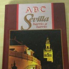 Libros: SEVILLA BARRIO A BARRIO. Lote 147991173
