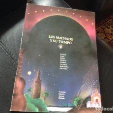 Libros: LOS MACHADO Y SU TIEMPO. AÑO 1987. Lote 148027872
