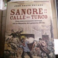 Libros: SANGRE EN LA CALLE TURCO, JOSÉ CALVO POYATO, EDITORIAL PLAZA JANÉS. TAPA DURA. Lote 148063570