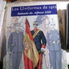 Libros: LOS UNIFORMES DE 1912, REINADO DE ALFONSO XIII, LUIS GRÁVALOS GONZALEZ, QUIRON EDICIONES. Lote 148071710