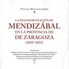 Libros: LA DESAMORTIZACIÓN DE MENDIZABAL EN LA PROVINCIA DE ZARAGOZA 1835-1851 (P. MARTELES) I.F.C. 2018. Lote 148370406