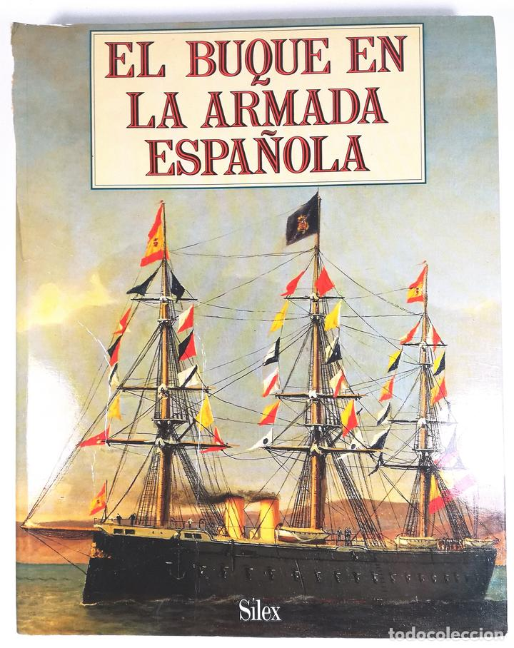 EL BUQUE EN LA ARMADA ESPAÑOLA. VV.AA. REEDICIÓN MADRID 1999. (Libros Nuevos - Historia - Historia de España)