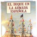 Libros: EL BUQUE EN LA ARMADA ESPAÑOLA. VV.AA. REEDICIÓN MADRID 1999.. Lote 150116314