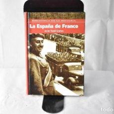Libros: LA ESPAÑA DE FRANCO. TUSELL GÓMEZ, JAVIER. Lote 152223598