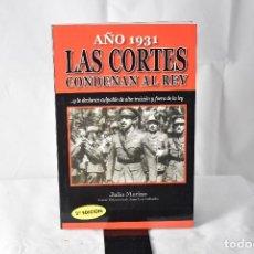 Libros: AÑO 1931, LAS CORTES CONDENAN AL REY. MERINO, JULIO. Lote 152224474