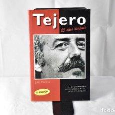 Libros: TEJERO 25 AÑOS DESPUÉS. MERINO, JULIO. Lote 152225666
