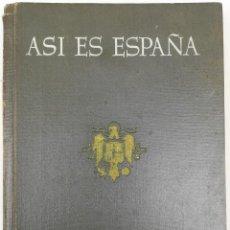 Libros: ASÍ ES ESPAÑA. PICTURE OF SPAIN. VV. AA. INDUSTRIAS GRÁFICAS VALVERDE. SAN SEBASTIÁN 1949. Lote 152403774