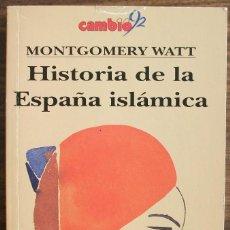 Libros: HISTORIA DE LA ESPAÑA ISLAMICA. MONTGOMERY WATT. Lote 152593898