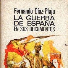 Libros: LA GUERRA DE ESPAÑA EN SUS DOCUMENTOS FDO. DÍAZ PLAJA. Lote 154439182