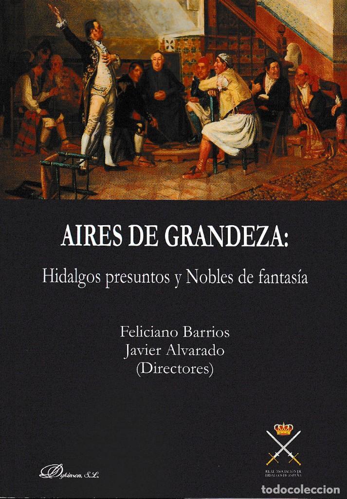 AIRES DE GRANDEZA: HIDALGOS PRESUNTOS Y NOBLES DE FANTASÍA (ED.HIDALGUÍA 2019) (Libros Nuevos - Historia - Historia de España)