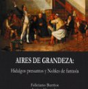 Libros: AIRES DE GRANDEZA: HIDALGOS PRESUNTOS Y NOBLES DE FANTASÍA (ED.HIDALGUÍA 2019). Lote 155825058