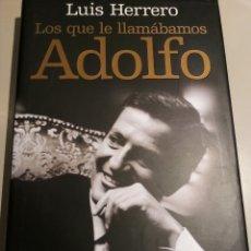Libros: LOS QUE LE LLAMÁBAMOS ADOLFO-LUÍS HERRERO. Lote 156342021