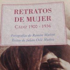 Libros: RETRATOS DE MUJER. CÁDIZ 1900-1936. Lote 156505013