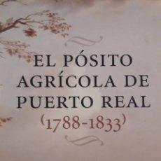 Libros: EL PÓSITO AGRÍCOLA DE PUERTO REAL 1788-1833. Lote 156505318