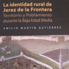 Libros: LA IDENTIDAD RURAL DE JEREZ DE LA FRONTERA. Lote 156511544