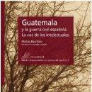Libros: GUATEMALA Y LA GUERRA CIVIL ESPAÑOLA (MATÍAS BARCHINO) CALAMBUR 2019. Lote 156532410