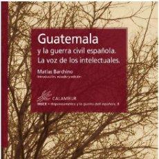 Libros - GUATEMALA Y LA GUERRA CIVIL ESPAÑOLA (MATÍAS BARCHINO) CALAMBUR 2019 - 156532410