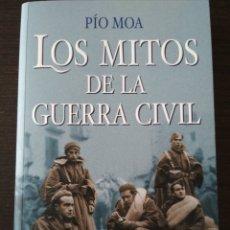Libros: LOS MITOS DE LA GUERRA CIVIL - PÍO MOA. Lote 156705205