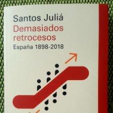 Libros: DEMASIADOS RETROCESOS ESPAÑA 1898-2018. Lote 156962774