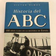 Libros: HISTORIA DEL ABC. 100 AÑOS CLAVE EN LA HISTORIA DE ESPAÑA. Lote 161745444
