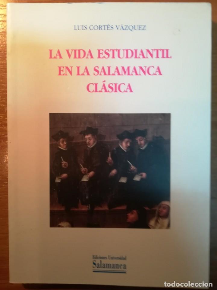LA VIDA ESTUDIANTIL EN LA SALAMANCA CLÁSICA. L. CORTÉS VÁZQUEZ (Libros Nuevos - Historia - Historia de España)