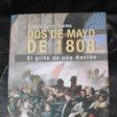 Libros: DOS DE MAYO DE 1808 EL GRITO DE UNA NACION ( ARSENIO GARCIA FUERTES ) MADRID HISTORICO . Lote 164724830