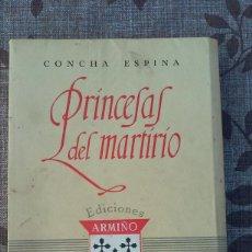 Livres: PRINCESAS DEL MARTIRIO. CONCHA ESPINA. Lote 164890038