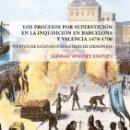 Libros: LOS PROCESOS POR SUPERSTICIÓN EN LA INQUISICIÓN EN BARCELONA Y VALENCIA (G. WINSNES) CALAMBUR 2018. Lote 167025621