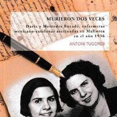 Libros: MURIERON DOS VECES (ANTONI TUGORES) CALAMBUR 2018. Lote 167026378
