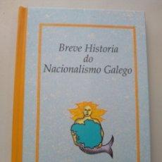 Libros: BREVE HISTORIA DO NACIONALISMO GALEGO ANT 9788489976757. Lote 197133175