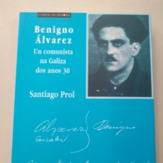 Libros: BENITO ÁLVAREZ. UN COMUNISTA NA GALIZA DOS ANOS 30. SANTIAGO PROL 9788483412282. Lote 168254036