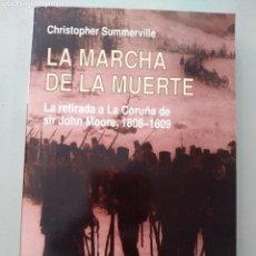 Libros: LA MARCHA DE LA MUERTE.LA RETIRADA A LA CORUÑA DE SIR JOHN MOORE.SUMMERVILLE 9788496829732. Lote 168904526