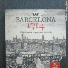 Libros: LLIBRE BARCELONA 1714. GRAVATS DE LA GUERRA DE SUCCESSIÓ. Lote 171753744