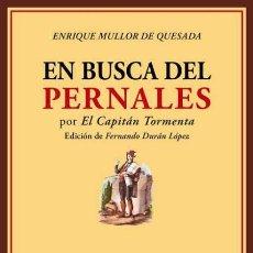 Libros: EN BUSCA DEL PERNALES. POR EL CAPITÁN TORMENTA.. Lote 202322658