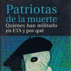 Libros: PATRIOTAS DE LA MUERTE. QUIÉNES HAN MILITADO EN ETA Y POR QUÉ. - REINARES. FERNANDO,. Lote 173733800