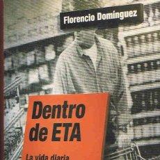Libros: DENTRO DE ETA. LA VIDA DIARIA DE LOS TERRORISTAS. - DOMÍNGUEZ. FLORENCIO,. Lote 173732879