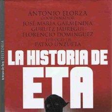 Libros: LA HISTORIA DE ETA. - ELORZA. ANTONIO, (COORDINADOR). Lote 173732909