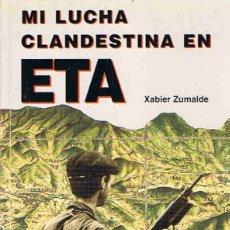 Libros: MI LUCHA CLANDESTINA EN ETA. MEMORIAS DEL PRIMER JEFE DEL FRENTE MILITAR (1965 – 1968) - ZUMALDE. X. Lote 173733125