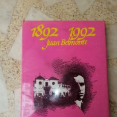 Libros: LIBRO 1892 - 1992 , JUAN BELMONTE. Lote 173857050