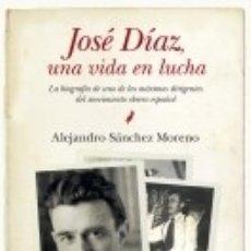 Libros: JOSE DIAZ. UNA VIDA EN LUCHA. Lote 175731220