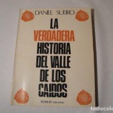 Libros: LA VERDADERA HISTORIA DEL VALLE DE LOS CAÍDOS. AUTOR: DANIEL SUEIRO. 1º EDICIÓN, AÑO 1976. SEDMAY ED. Lote 176566029