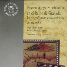 Livres: HACIENDA REGIA Y POBLACIÓN DE GRANADA: LA GEOGRAFÍA MORISCA A COMIENZOS DEL SIGLO XVI. 1997.. Lote 177380125