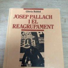 Libros: JOSEP PALLACH I EL REAGRUPAMENT. Lote 177398917