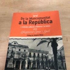Libros: DE LA MANCOMUNITAT A LA REPUBLICA. Lote 177399137