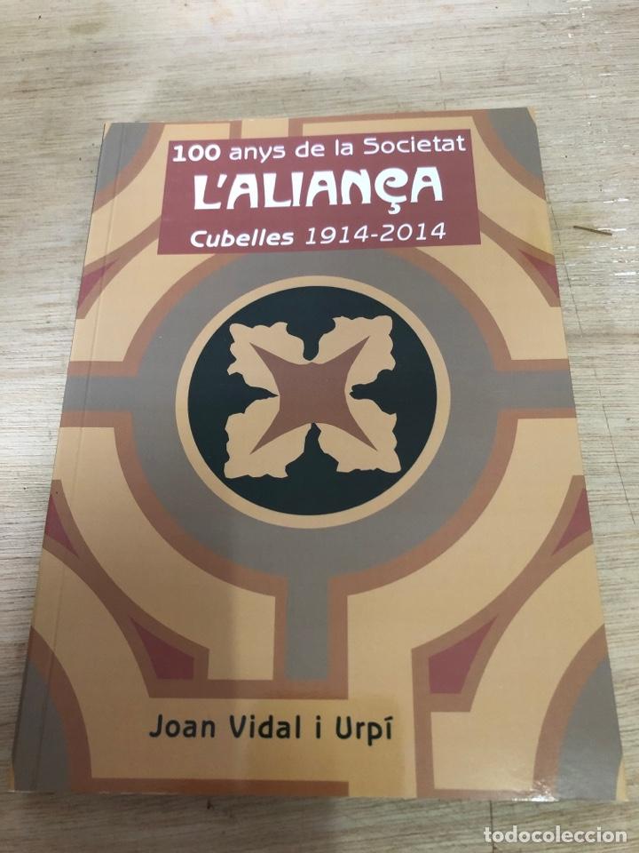 100 ANYS DE LA SOCIETAT L ALIANÇA (Libros Nuevos - Historia - Historia de España)