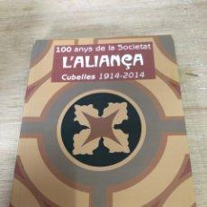 Libros: 100 ANYS DE LA SOCIETAT L ALIANÇA. Lote 177399394