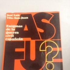 Libros: ENIGMAS DE LA GUERRA CIVIL ESPAÑOLA. ASI FUE? - VILA-SAN-JUAN, JOSÉ LUIS. Lote 178739656